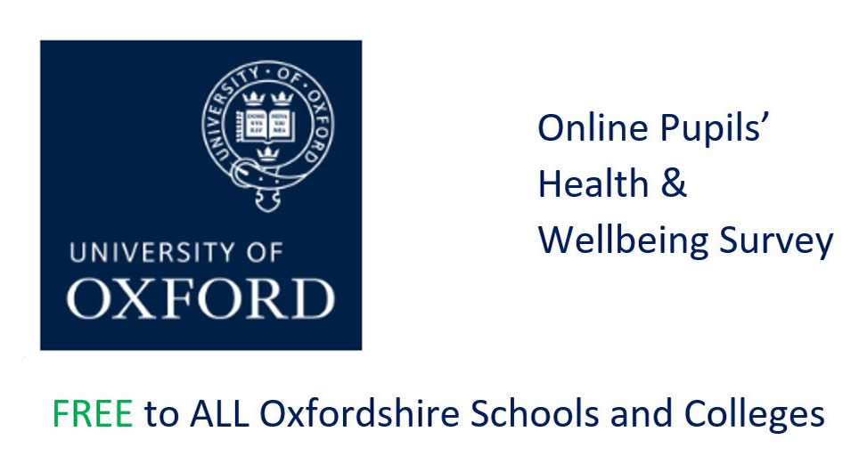 University of Oxford Online Pupil Health and wellbeing survey 2019 Free to ALL Oxfordshire Schools and Colleges